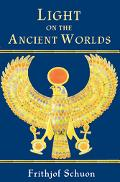 Light on the Ancient Worlds A New Translation With Selected Letters