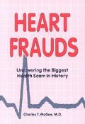 Heart Frauds Uncovering the Biggest Health Scam in History