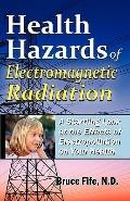 Health Hazards Of Electromagnetic Radiation, 2Nd Edition: A Startling Look At The Effects Of...