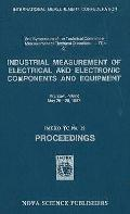 Industrial Measurement of Electrical and Electronic Components and Equipment Proceedings