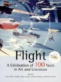 Flight A Celebration of 100 Years In Art And Literature