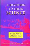 Devotion to Their Science Pioneer Women of Radioactivity