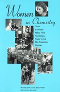 Women in Chemistry Their Changing Roles from Alchemical Times to the Mid-Twentieth Century