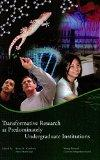 Transformative Research at Predominately Undergraduate Institutions