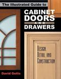 Illustrated Guide To Cabinet Doors And Drawers Design, Detail, And Construction