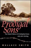 Prodigal Sons The Violent History of Christopher Evans And John Sontag