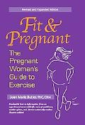 Fit And Pregnant The Pregnant Woman's Guide to Exercise