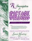 Rx Prescription for Dietary Wellness: The Wellness Book of the 90's