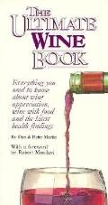 Ultimate Wine Book: Everything You Need to Know about Wine Appreciation, Wine with Food and ...