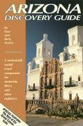 Arizona Discovery Guide: A Remarkably Useful Travel Companion for Motorists, RVers and Other...