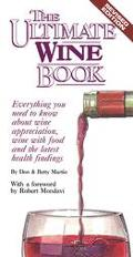Ultimate Wine Book Everything You Need to Know About Wine Appreciation, Wine With Food, and ...