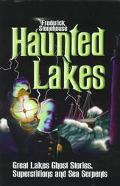 Haunted Lakes Great Lakes Ghost Stories, Superstitions and Sea Serpents