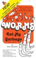 Worms Eat My Garbage How to Set Up & Maintain a Worm Composting System