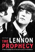 Lennon Prophecy: A New Examination of the Death Clues of the Beatles