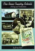 One-room Country Schools History And Recollections