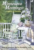 Minnesota Mornings Comfort and Cuisine from the Minnesota Bed and Breakfast Guild