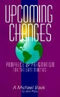 Upcoming Changes Prophecy and Pragmatism for the Late Nineties