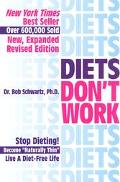 Diets Don't Work Stop Dieting Become Naturally Thin Live a Diet-Free Life