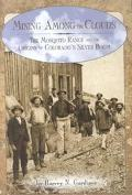 Mining among the Clouds: The Mosquito Range and the Origins of Colorado's Silver Boom - Harv...