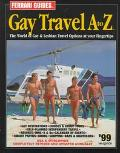 Ferrari Guides' Gay Travel a to Z: The World of Gay and Lesbian Travel at Your Fingertips