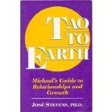 Tao to Earth: Michael's Guide to Relationships and Growth (A Michael Speaks Book)
