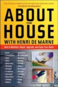About the House With Henri De Marne How to Maintain, Repair, Upgrade, and Enjoy Your Home