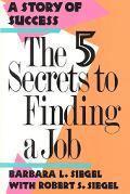 Five Secrets to Finding a Job A Story of Success