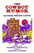 The Cowboy Humor of Alfred Henry Lewis