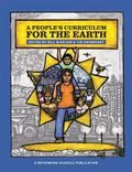 People's Curriculum for the Earth : Teaching about the Environmental Crisis