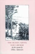 Indian Never Had a Horse and Other Poems