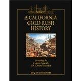 A California Gold Rush history: Featuring the treasure from the S.S. Central America : a sou...