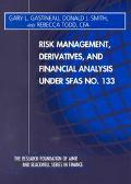 Risk Management, Derivatives and Financial Analysis under SFAS No. 133