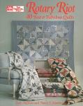 Rotary Riot: 40 Fast and Fabulous Quilts - Judy D. Hopkins - Paperback
