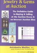 Jewelry & Gems at Auction The Definitive Guide to Buying & Selling at the Auction House & on...