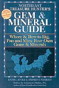 Northeast Treasure Hunter's Gem and Mineral Guide