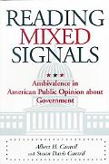 Reading Mixed Signals Ambivalence in American Public Opinion About Government