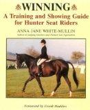 Winning: A Training and Showing Guide for Hunter Seat Riders