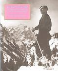 Teton Skiing A History and Guide to the Teton Range, Wyoming
