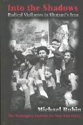 Into the Shadows Radical Vigilantes in Khatami's Iran