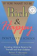 If You Want to Be Rich & Happy Don't Go to School?  Ensuring Lifetime Security for Yourself ...