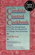 Candida Control Cookbook: What You Should Know and What You Should Eat to Manage Yeast Infec...