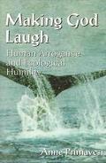 Making God Laugh Human Arrogance and Ecological Humility