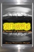 Shift Happens : A Novel of Awakenings
