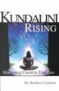 Kundalini Rising Mastering Creative Energies