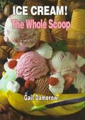Ice Cream! the Whole Scoop