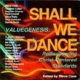 Valuegenesis: Shall We Dance, Rediscovering Christ-Centered Standards (Project Affirmation, ...