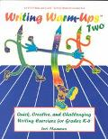 Writing Warm-Ups Two K-6: Quick, Creative, and Challenging Writing Exercises - Lori Mammen -...