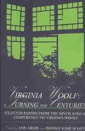 Virginia Woolf Turning the Centuries  Selected Papers from the Ninth Annual Conference on Vi...
