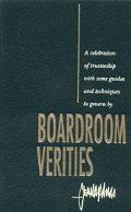Boardroom Verities A Celebration of Trusteeship With Some Guides and Techniques to Govern by