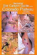Technical Slot Canyon Guide to the Colorado Plateau